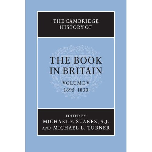 The Cambridge History of the Book in Britain: Volume 5, 1695-1830
