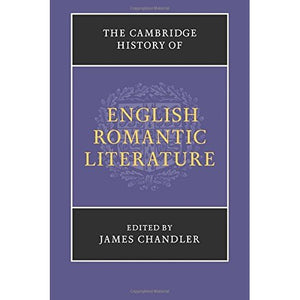 The Cambridge History of English Romantic Literature (The New Cambridge History of English Literature)