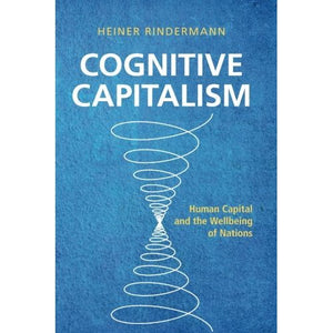 Cognitive Capitalism: Human Capital and the Wellbeing of Nations