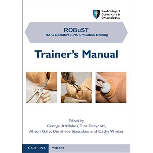 ROBuST Royal College of Obstetricians & Gynaecologists RCOG Operative Birth Simulation Training, Trainer's Manual + CD-ROM