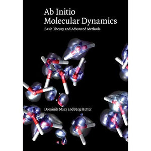 Ab Initio Molecular Dynamics: Basic Theory and Advanced Methods