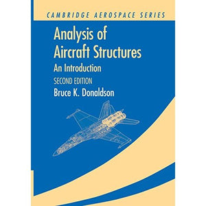 Analysis of Aircraft Structures: An Introduction (Cambridge Aerospace Series)