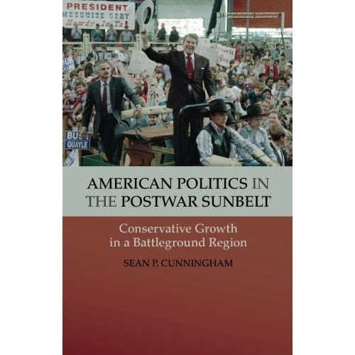 American Politics in the Postwar Sunbelt: Conservative Growth In A Battleground Region (Cambridge Essential Histories)