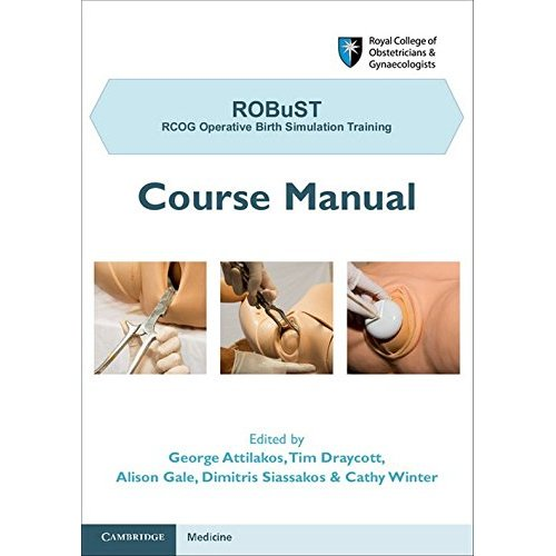 ROBuST: RCOG Operative Birth Simulation Training: Course Manual
