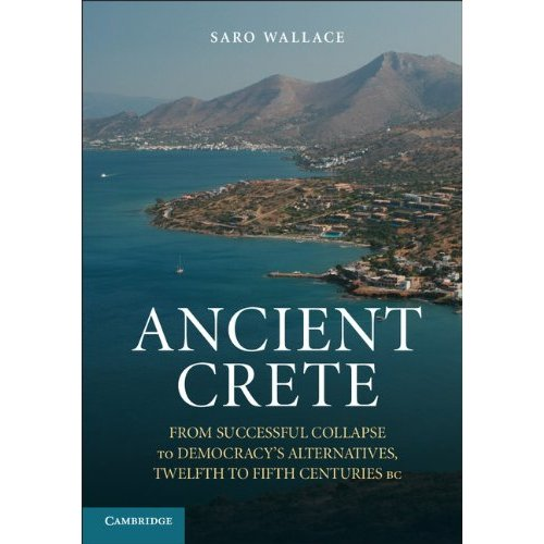 Ancient Crete: From Successful Collapse to Democracy's Alternatives, Twelfth-Fifth Centuries BC