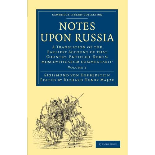 Notes upon Russia 2 Volume Set: Notes upon Russia: A Translation of the Earliest Account of that Country, Entitled 'Rerum moscoviticarum commentarii' ... Library Collection - Hakluyt First Series)