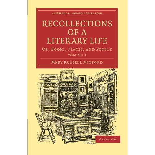 Recollections of a Literary Life 3 Volume Set: Recollections of a Literary Life: Or, Books, Places, and People: Volume 2 (Cambridge Library Collection - Literary  Studies)