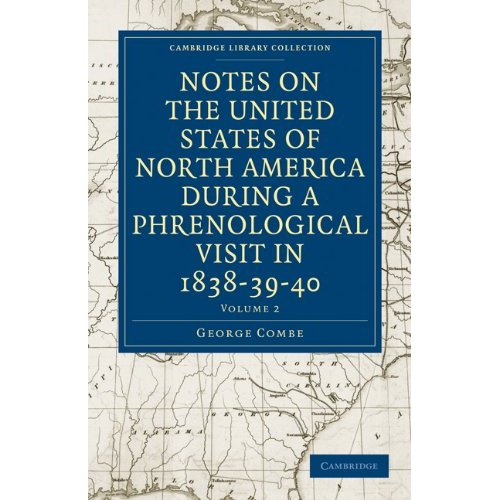 Notes on the United States of North America during a Phrenological Visit in 1838-39-40