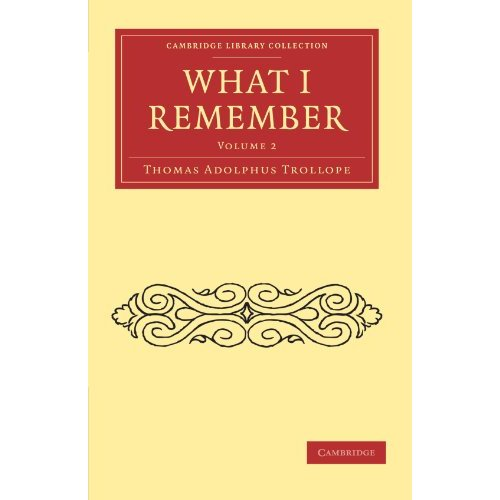 What I Remember: Volume 2 (Cambridge Library Collection - Literary  Studies)