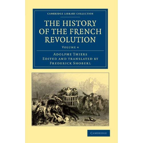 The History of the French Revolution 5 Volume Set: The History of the French Revolution: Volume 4 (Cambridge Library Collection - European History)