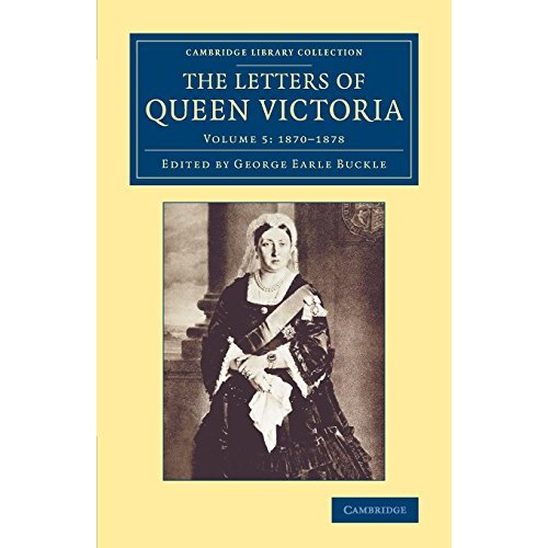The Letters of Queen Victoria: Volume 5 (Cambridge Library Collection - British and Irish History, 19th Century)
