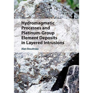 Hydromagmatic Processes and Platinum-Group Element Deposits in Layered Intrusions
