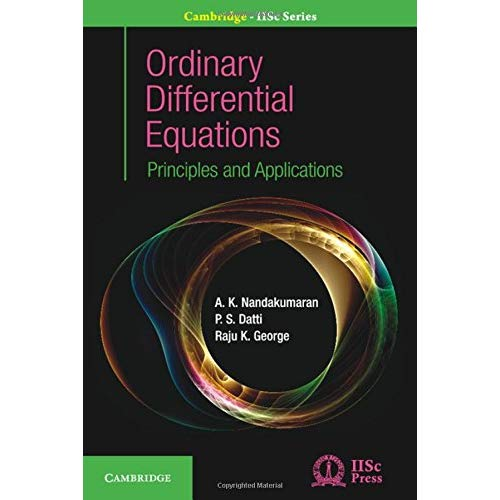 Ordinary Differential Equations: Principles and Applications (Cambridge IISc Series)