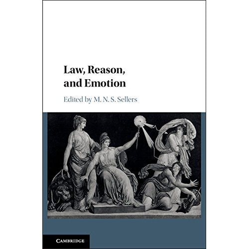 Law, Reason, and Emotion (Ivr Studies in the Philosophy of Law and Social Philosophy)
