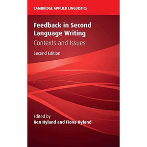 Feedback in Second Language Writing: Contexts and Issues (Cambridge Applied Linguistics)