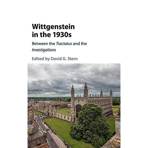 Wittgenstein in the 1930s: Between the Tractatus and the Investigations
