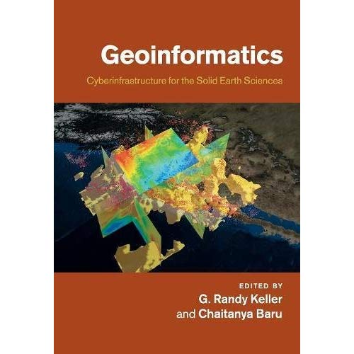 Geoinformatics: Cyberinfrastructure for the Solid Earth Sciences