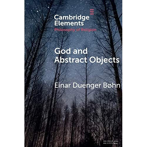 God and Abstract Objects (Elements in the Philosophy of Religion)