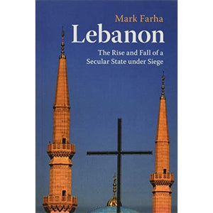 Lebanon: The Rise and Fall of a Secular State under Siege