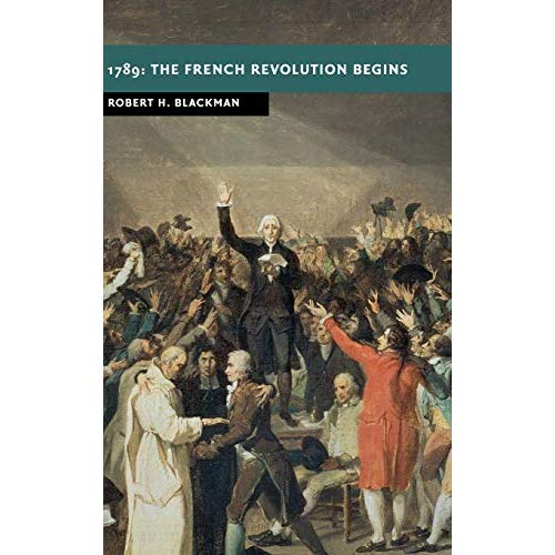 1789: The French Revolution Begins (New Studies in European History)