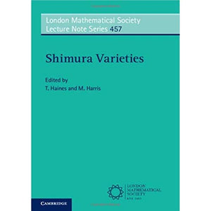 Shimura Varieties: 457 (London Mathematical Society Lecture Note Series, Series Number 457)