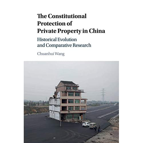 The Constitutional Protection of Private Property in China: Historical Evolution and Comparative Research