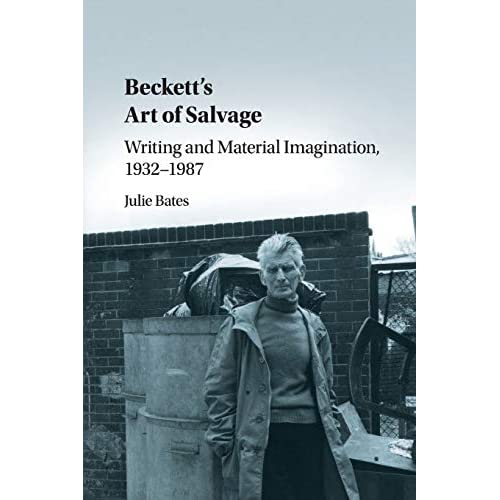 Beckett's Art of Salvage: Writing and Material Imagination, 1932–1987