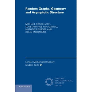 Random Graphs, Geometry and Asymptotic Structure (London Mathematical Society Student Texts)