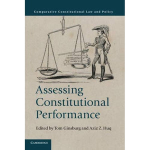 Assessing Constitutional Performance (Comparative Constitutional Law and Policy)