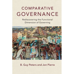 Comparative Governance: Rediscovering the Functional Dimension of Governing