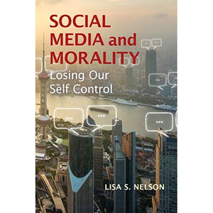 Social Media and Morality: Losing our Self Control