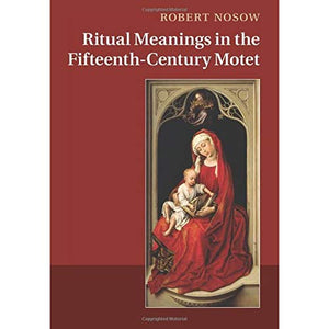Ritual Meanings in the Fifteenth-Century Motet