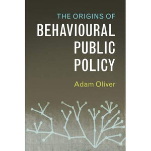 The Origins of Behavioural Public Policy