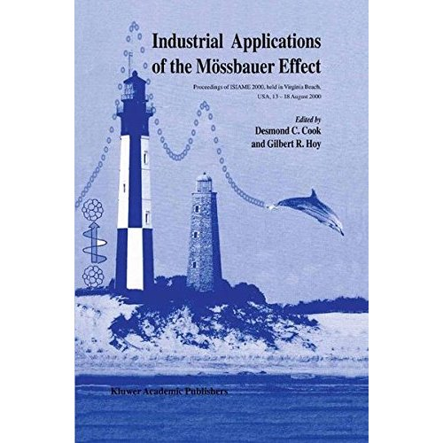 Industrial Applications of the Mössbauer Effect: Proceedings of ISIAME 2000 held in Virginia Beach, USA, 13-18 August 2000: Proceedings of the ISIAME 2000