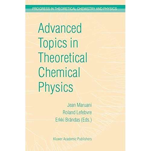 Advanced Topics in Theoretical Chemical Physics (Progress in Theoretical Chemistry & Physics)
