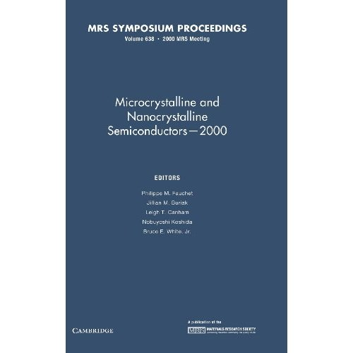 Microcrystalline and Nanocrystalline Semiconductors  -  2000: Volume 638 (MRS Proceedings)