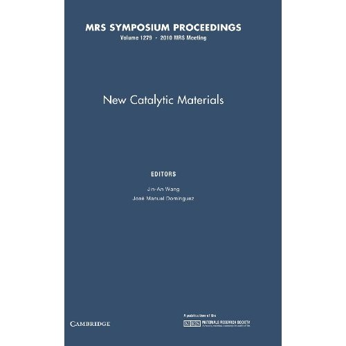 New Catalytic Materials: Volume 1279 (MRS Proceedings)