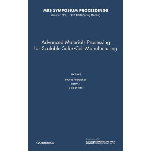 Advanced Materials Processing for Scalable Solar-Cell Manufacturing: Volume 1323 (MRS Proceedings)