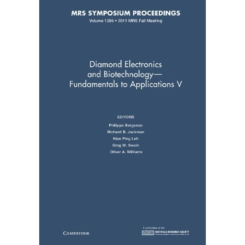 Diamond Electronics and Biotechnology - Fundamentals to Applications V: Volume 1395 (MRS Proceedings)