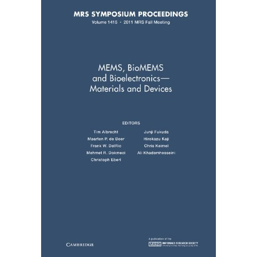 MEMS, BioMEMS and Bioelectronics - Materials and Devices: Volume 1415 (MRS Proceedings)
