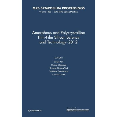 Amorphous and Polycrystalline Thin-Film Silicon Science and Technology - 2012: Volume 1426 (MRS Proceedings)
