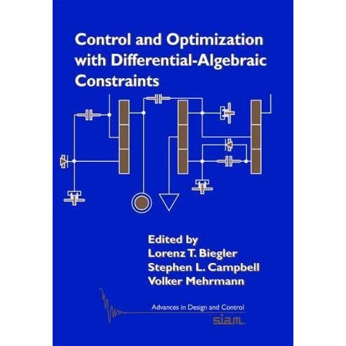 Control and Optimization with Differential-Algebraic Constraints (Advances in Design and Control)