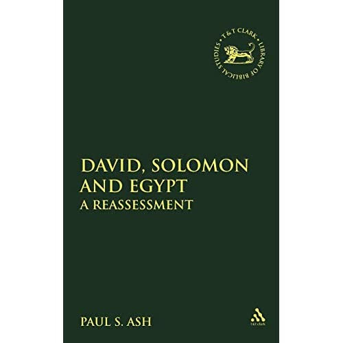 David, Solomon and Egypt: A Reassessment (Journal for the Study of the Old Testament Supplement)