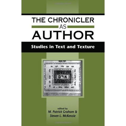 The Chronicler as Author: Studies in Text and Texture (Journal for the Study of the Old Testament Supplement)