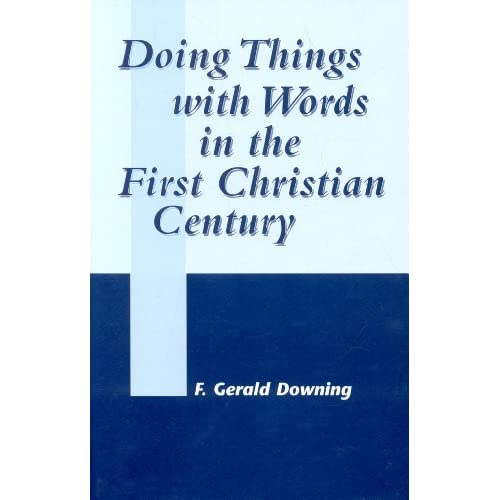 Doing Things with Words in the First Christian Century (JSNT Supplement)
