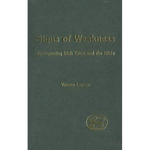 Signs of Weakness: Juxtaposing Irish Tales and the Bible (Journal for the Study of the Old Testament Supplement)