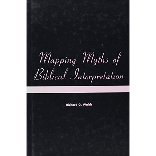 Mapping Myths of Biblical Interpretation (Playing the Texts)