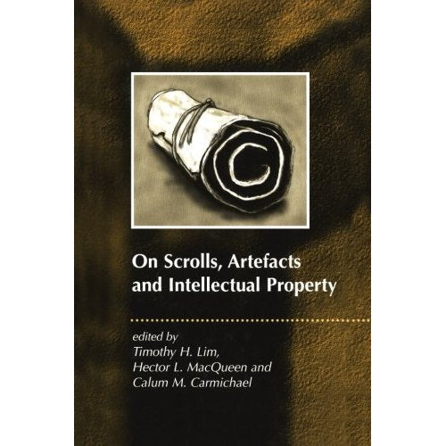 On Scrolls, Artefacts and Intellectual Property (Journal for the Study of the Pseudepigrapha Supplement)