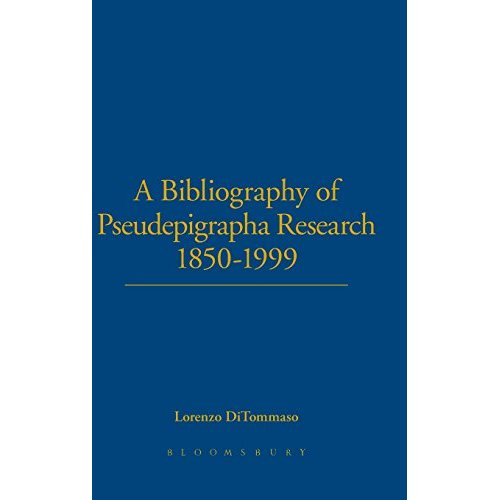 A Bibliography of Pseudepigrapha Research 1850-1999 (Journal for the Study of the Pseudepigrapha Supplement)