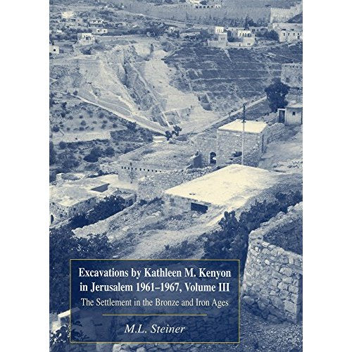 Excavations in Jerusalem 1961-1967: Settlement in the Bronze and Iron Ages v. 3 (Copenhagen International Seminar/JSOT Supplement)